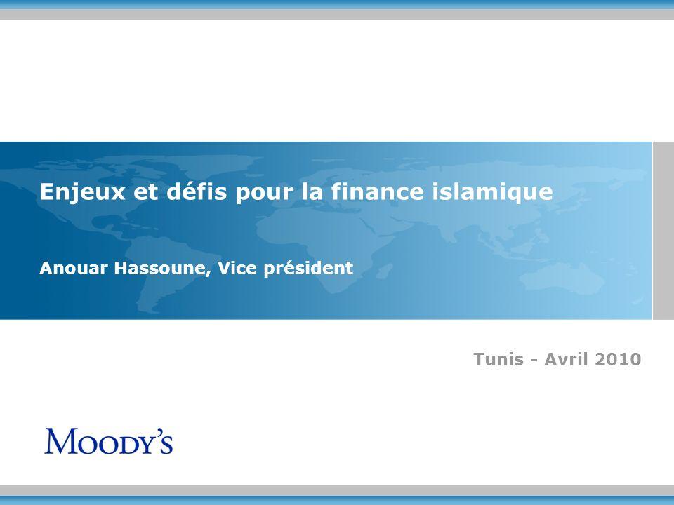 Enjeux et défis pour la finance islamique Anouar Hassoune, Vice président Tunis - Avril 2010