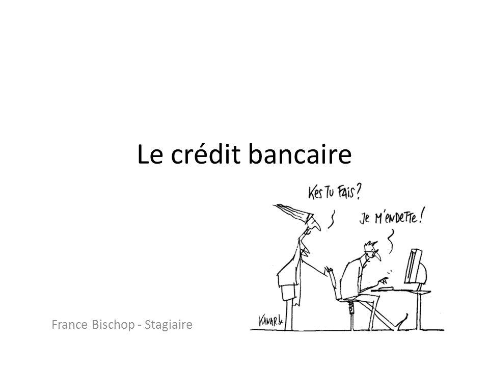 Le crédit bancaire France Bischop - Stagiaire