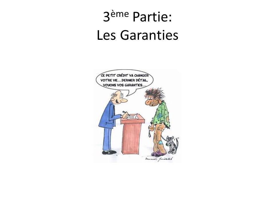 3 ème Partie: Les Garanties
