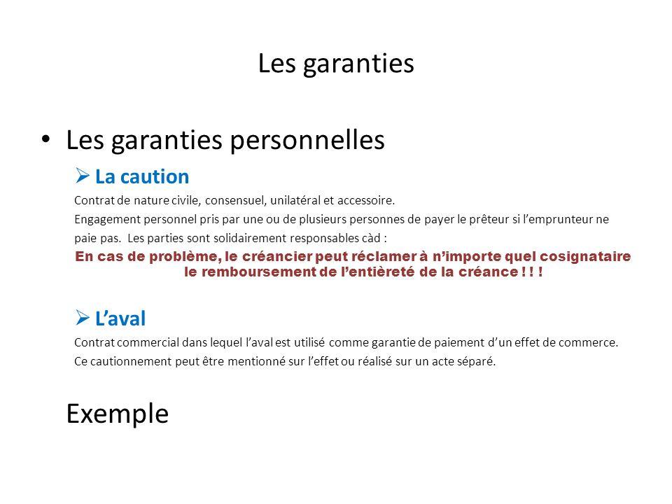 Les garanties Les garanties personnelles La caution Contrat de nature civile, consensuel, unilatéral et accessoire. Engagement personnel pris par une