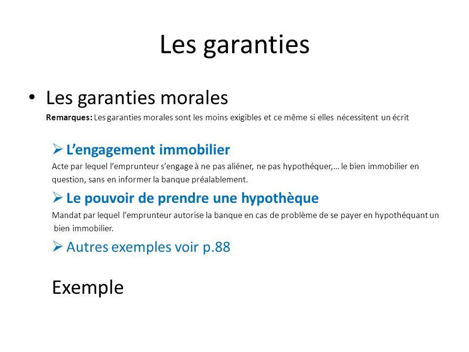 Les garanties Les garanties morales Remarques: Les garanties morales sont les moins exigibles et ce même si elles nécessitent un écrit Lengagement imm