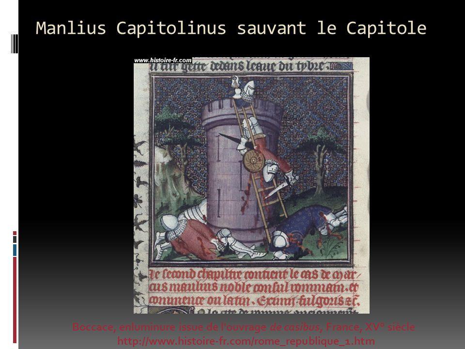 Manlius Capitolinus sauvant le Capitole Boccace, enluminure issue de l'ouvrage de casibus, France, XV° siècle http://www.histoire-fr.com/rome_republiq