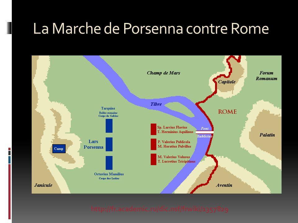 La Marche de Porsenna contre Rome http://fr.academic.ru/dic.nsf/frwiki/1357829