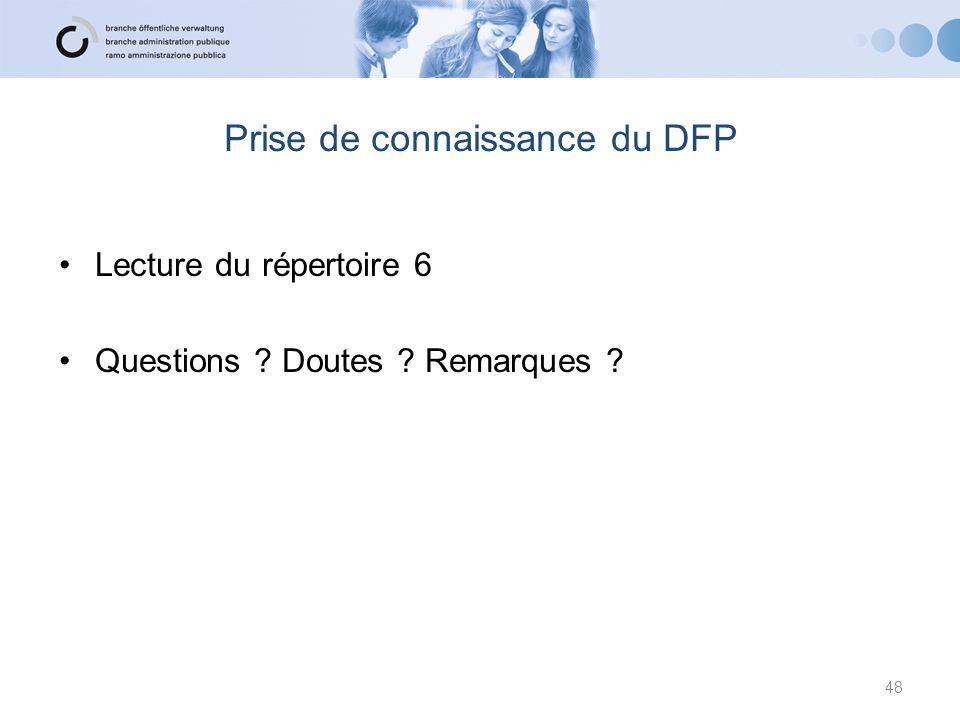 Prise de connaissance du DFP Lecture du répertoire 6 Questions ? Doutes ? Remarques ? 48