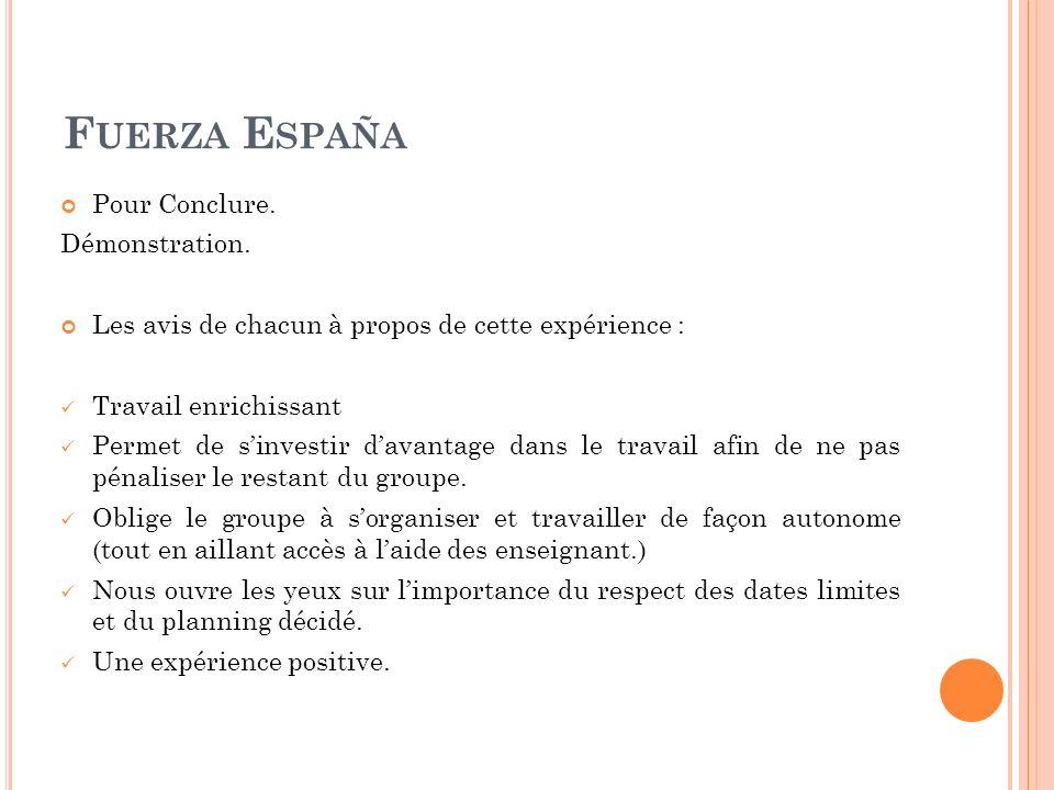 F UERZA E SPAÑA Pour Conclure. Démonstration.