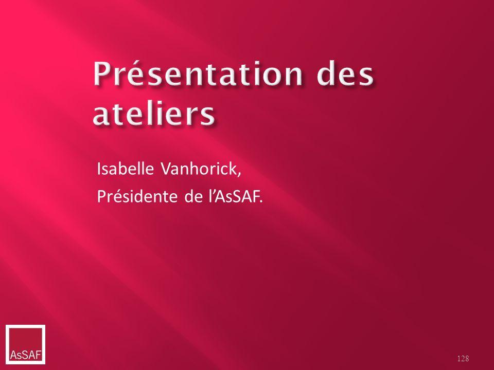 Isabelle Vanhorick, Présidente de lAsSAF. 128