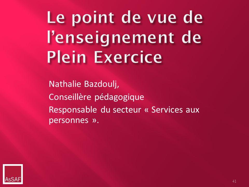 Nathalie Bazdoulj, Conseillère pédagogique Responsable du secteur « Services aux personnes ». 41