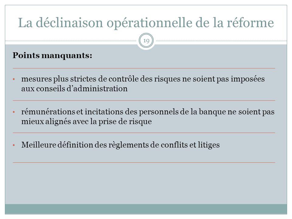 La déclinaison opérationnelle de la réforme 19 Points manquants: mesures plus strictes de contrôle des risques ne soient pas imposées aux conseils dad