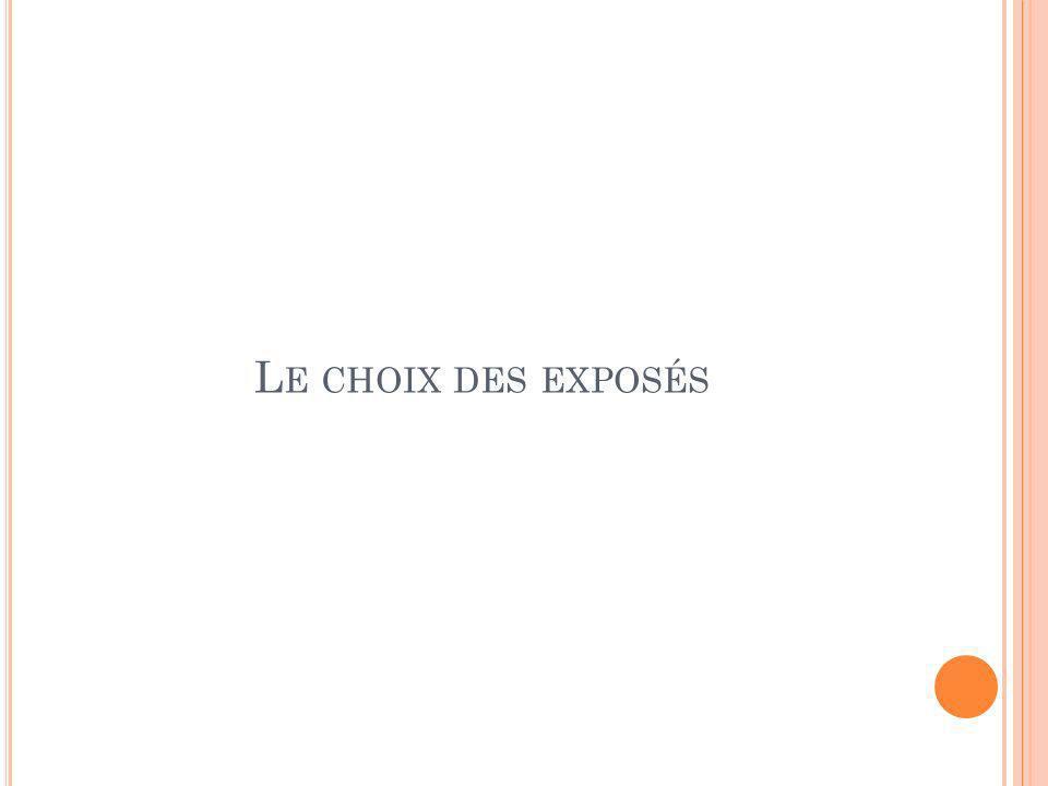 L E CHOIX DES EXPOSÉS