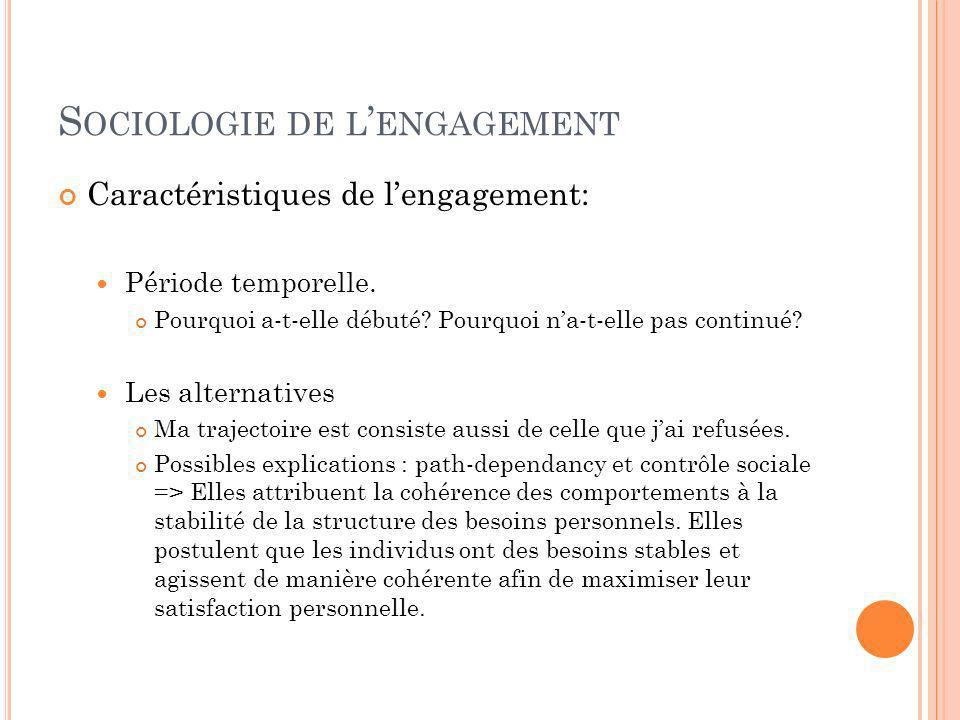S OCIOLOGIE DE L ENGAGEMENT Caractéristiques de lengagement: Période temporelle.