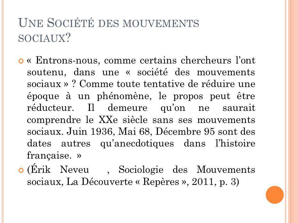 U NE S OCIÉTÉ DES MOUVEMENTS SOCIAUX ? « Entrons-nous, comme certains chercheurs lont soutenu, dans une « société des mouvements sociaux » ? Comme tou