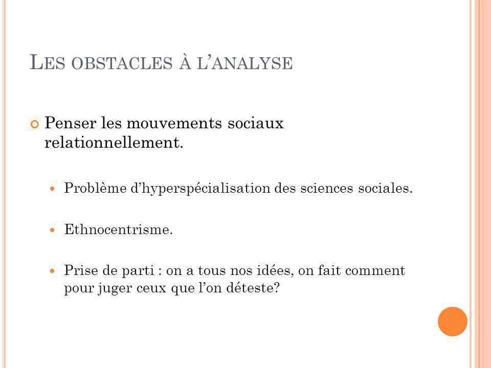 L ES OBSTACLES À L ANALYSE Penser les mouvements sociaux relationnellement.