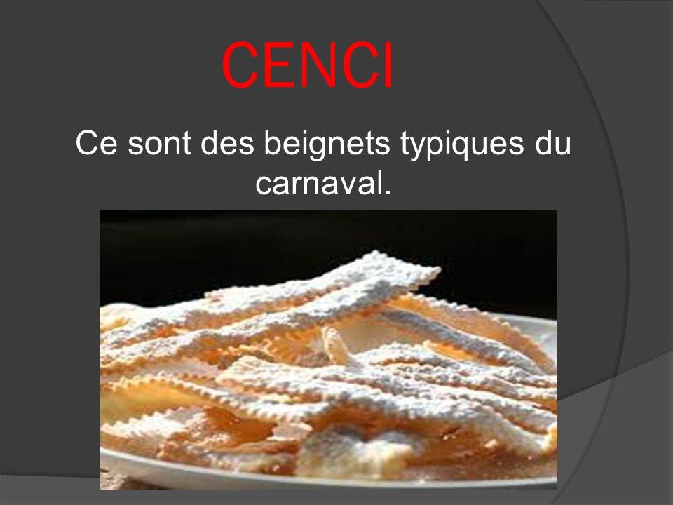 CENCI Ce sont des beignets typiques du carnaval.