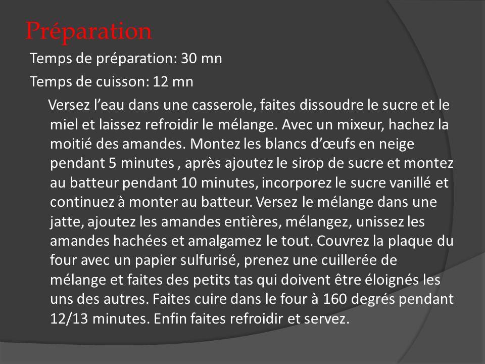 Préparation Temps de préparation: 30 mn Temps de cuisson: 12 mn Versez leau dans une casserole, faites dissoudre le sucre et le miel et laissez refroi