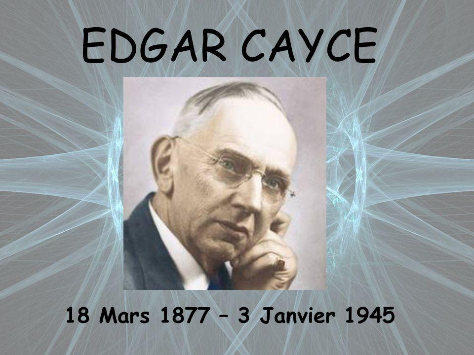 EDGAR CAYCE 18 Mars 1877 – 3 Janvier 1945