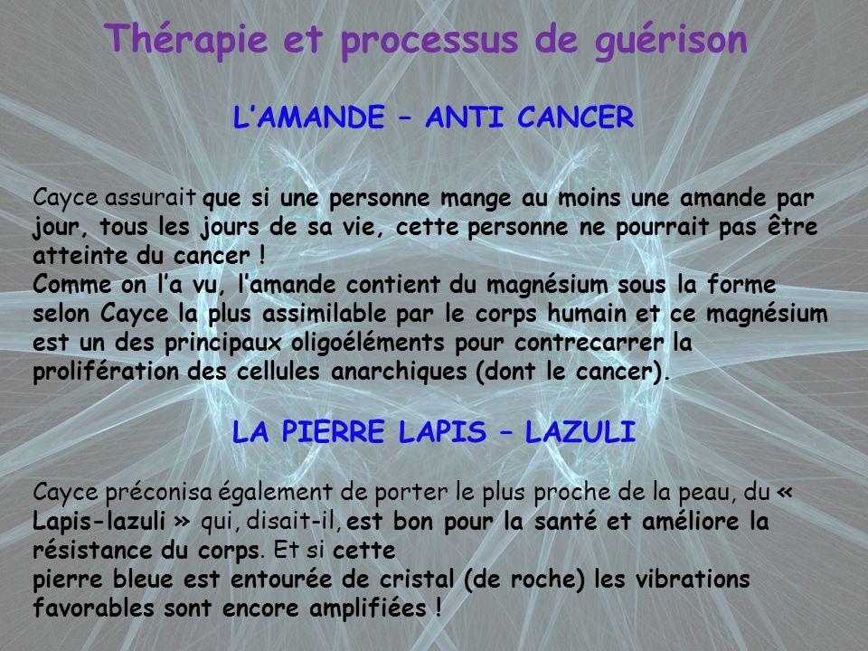 Thérapie et processus de guérison LAMANDE – ANTI CANCER Cayce assurait que si une personne mange au moins une amande par jour, tous les jours de sa vi