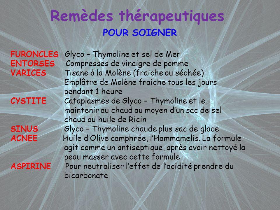 Remèdes thérapeutiques POUR SOIGNER FURONCLES Glyco – Thymoline et sel de Mer ENTORSES Compresses de vinaigre de pomme VARICES Tisane à la Molène (fra