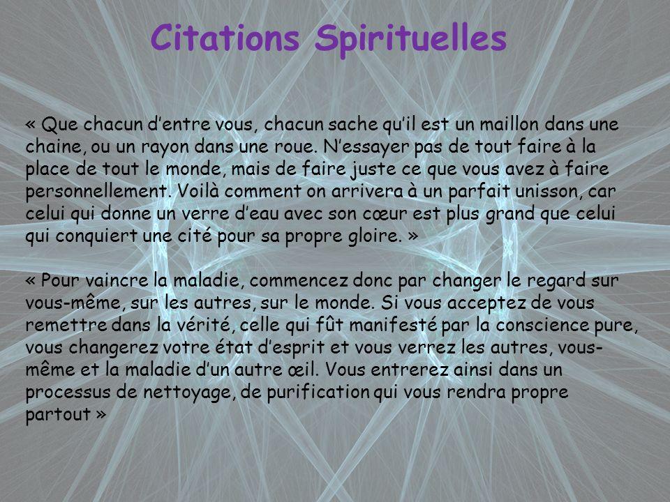 Citations Spirituelles « Que chacun dentre vous, chacun sache quil est un maillon dans une chaine, ou un rayon dans une roue. Nessayer pas de tout fai