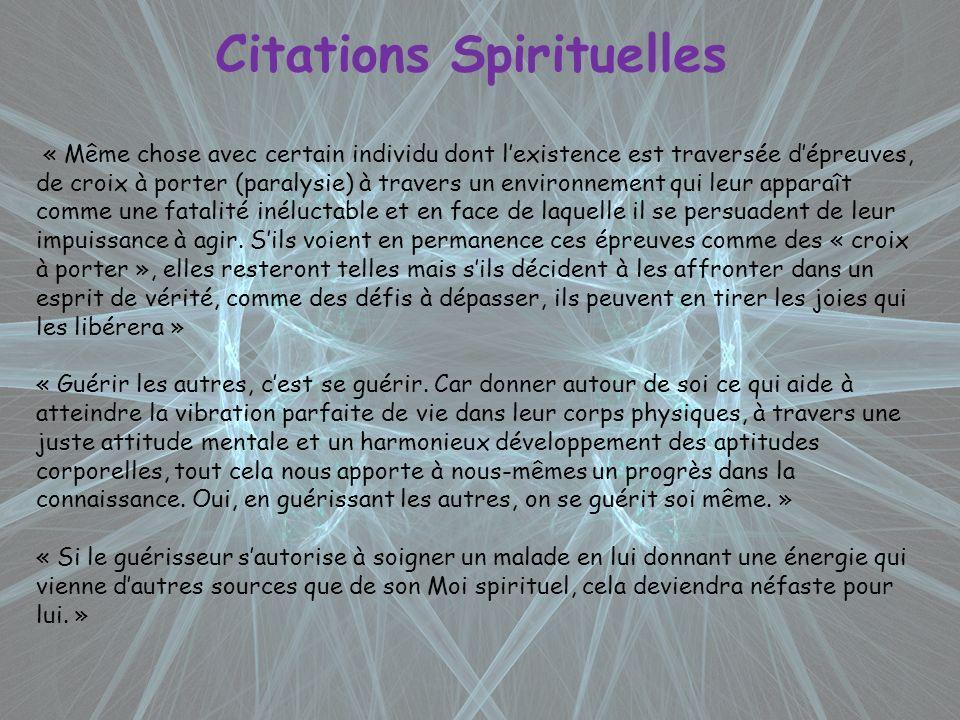 Citations Spirituelles « Même chose avec certain individu dont lexistence est traversée dépreuves, de croix à porter (paralysie) à travers un environn