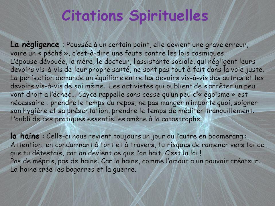 Citations Spirituelles La négligence : Poussée à un certain point, elle devient une grave erreur, voire un « péché », cest-à-dire une faute contre les