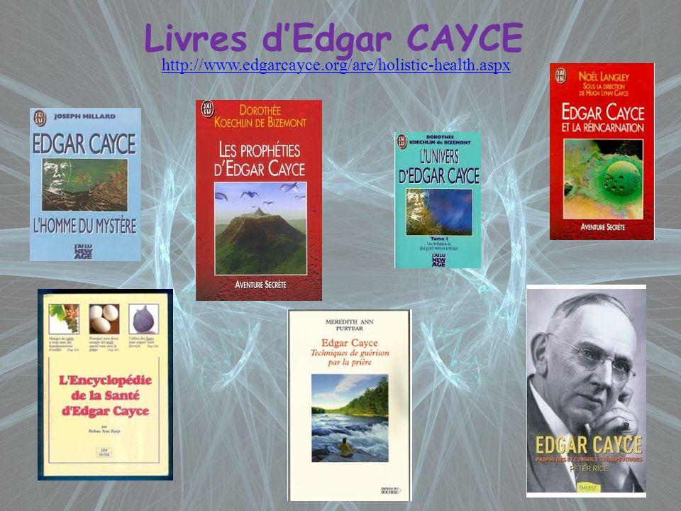 Livres dEdgar CAYCE http://www.edgarcayce.org/are/holistic-health.aspx