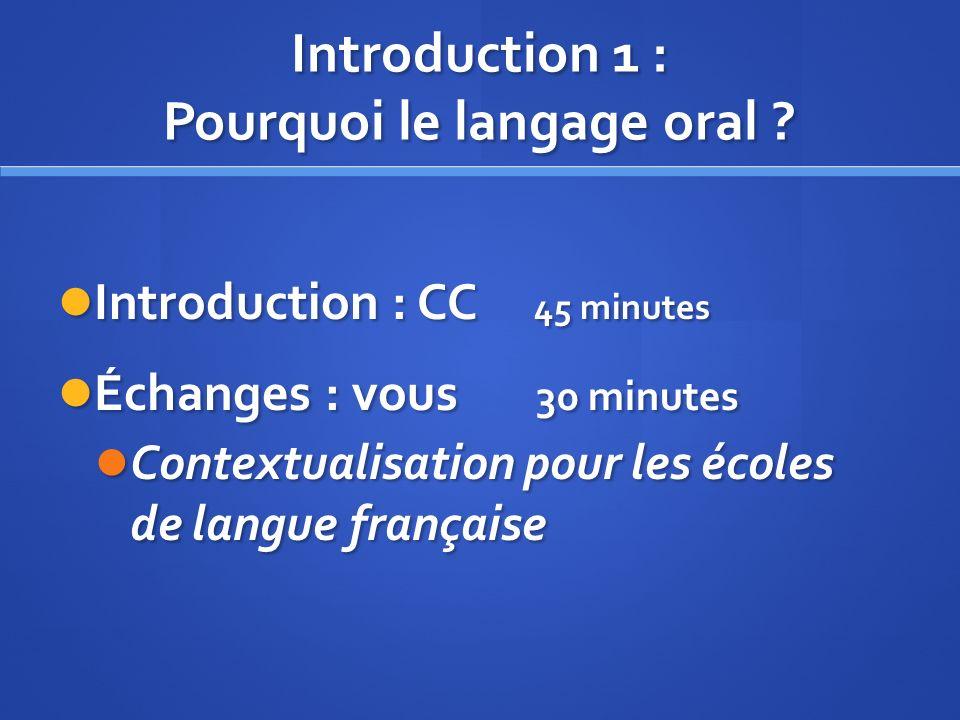 Introduction 1 : Pourquoi le langage oral .