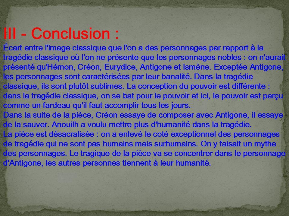 III - Conclusion : Écart entre l'image classique que l'on a des personnages par rapport à la tragédie classique où l'on ne présente que les personnage