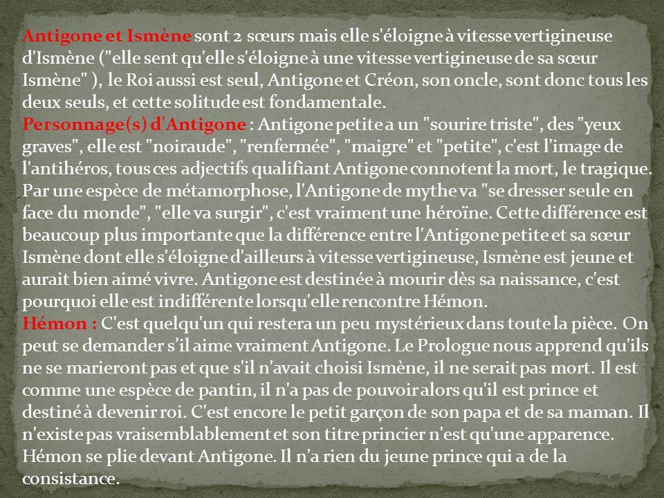 Antigone et Ismène sont 2 sœurs mais elle s'éloigne à vitesse vertigineuse d'Ismène (