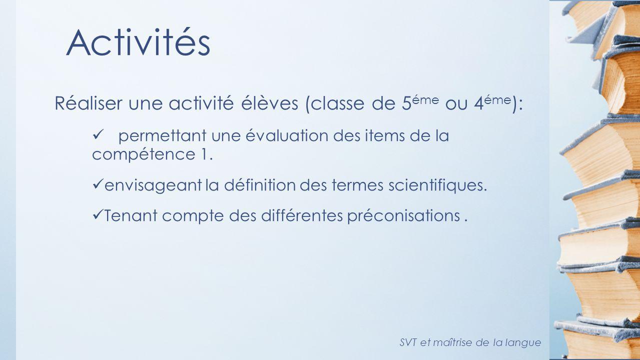 Activités Réaliser une activité élèves (classe de 5 éme ou 4 éme ): permettant une évaluation des items de la compétence 1.