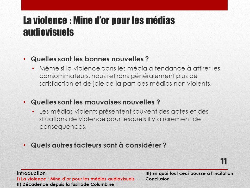 La violence : Mine dor pour les médias audiovisuels Quelles sont les bonnes nouvelles .