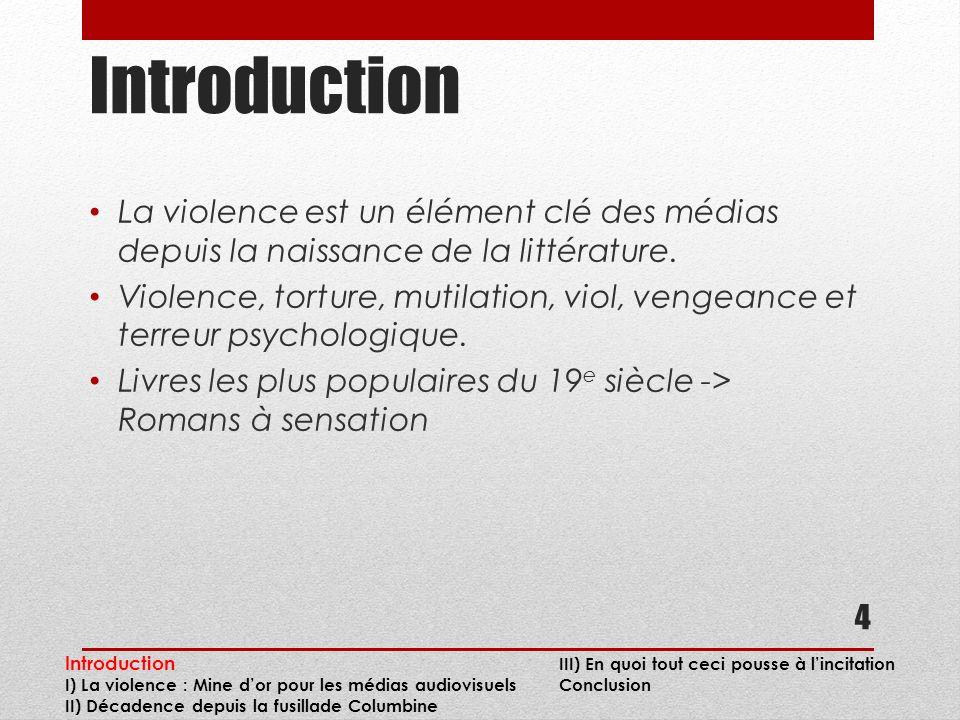 Introduction La violence est un élément clé des médias depuis la naissance de la littérature.