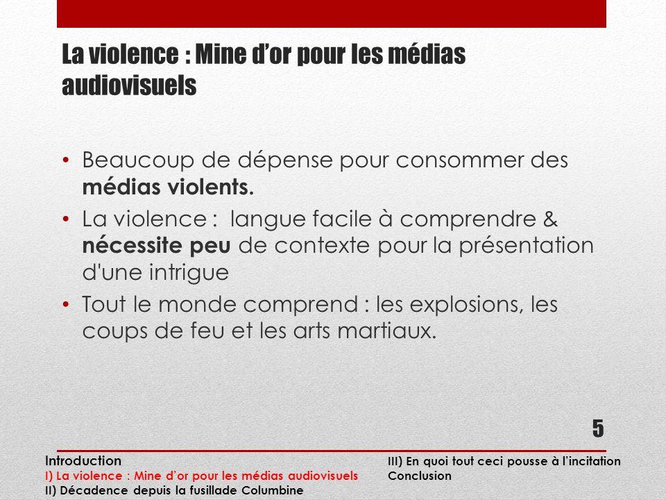 La violence : Mine dor pour les médias audiovisuels Beaucoup de dépense pour consommer des médias violents.