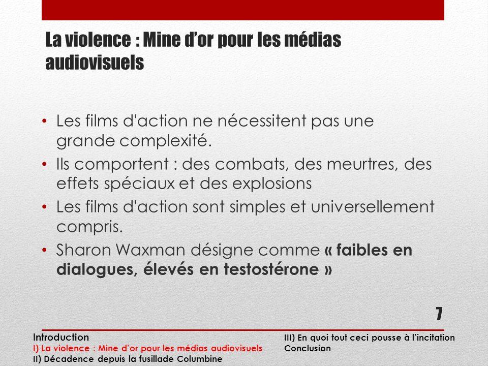 La violence : Mine dor pour les médias audiovisuels Les films d action ne nécessitent pas une grande complexité.