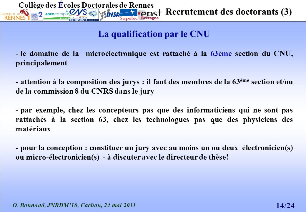 O. Bonnaud, JNRDM10, Cachan, 24 mai 2011 14/24 Collège des Écoles Doctorales de Rennes Recrutement des doctorants (3) - le domaine de la microélectron