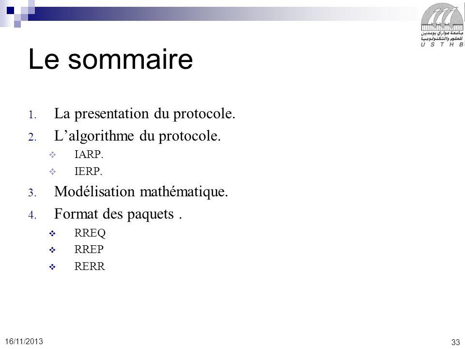 33 16/11/2013 Le sommaire 1.La presentation du protocole.