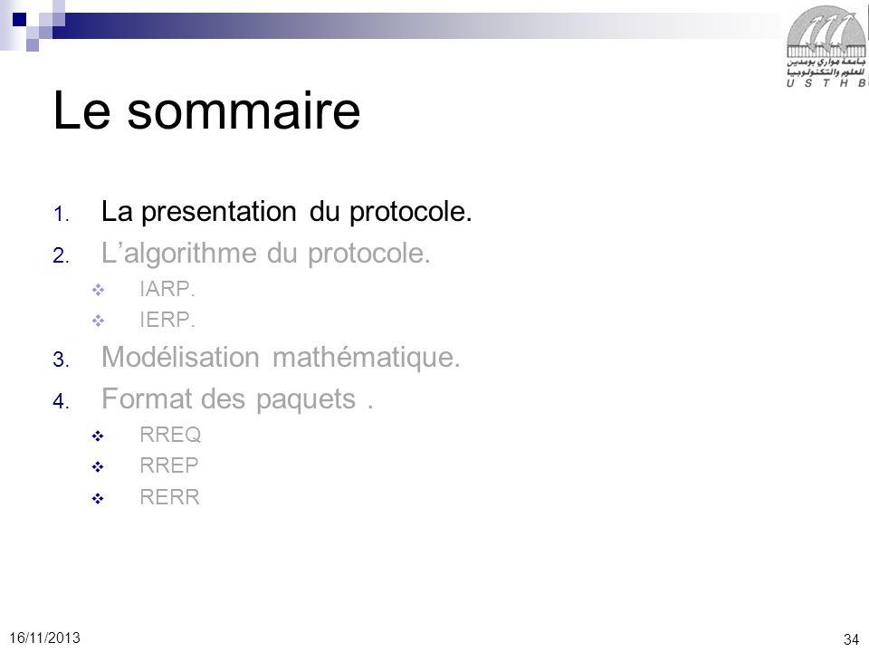 34 16/11/2013 Le sommaire 1.La presentation du protocole.