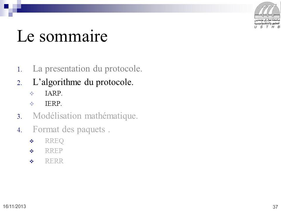 37 16/11/2013 Le sommaire 1.La presentation du protocole.