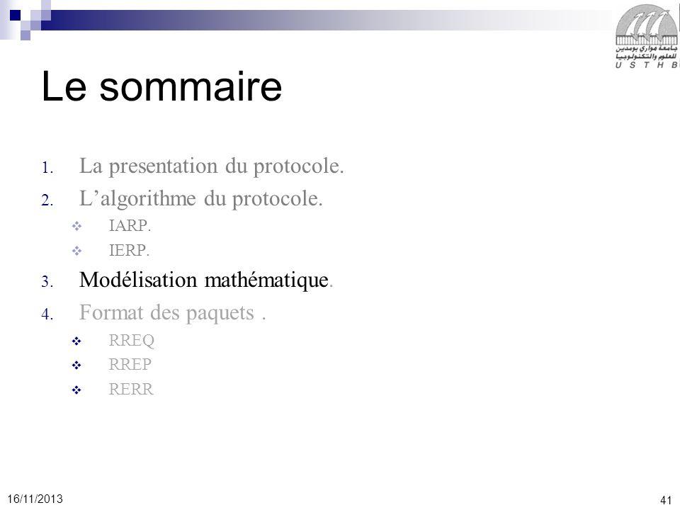 41 16/11/2013 Le sommaire 1.La presentation du protocole.