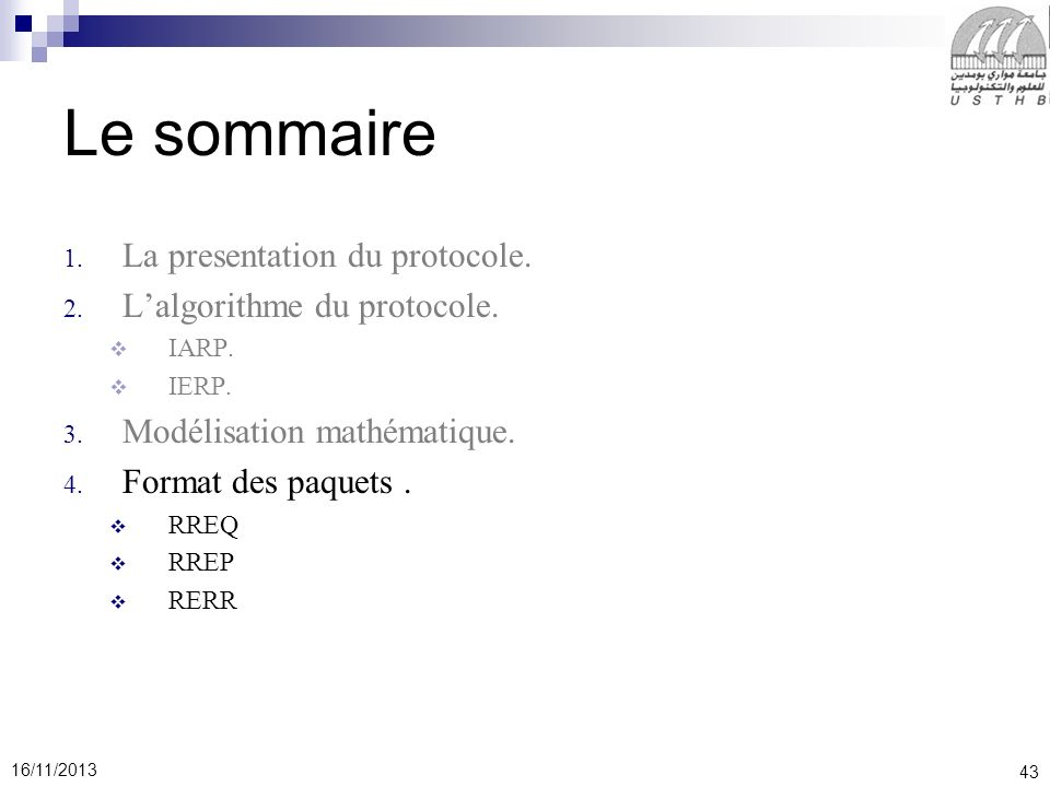 43 16/11/2013 Le sommaire 1.La presentation du protocole.