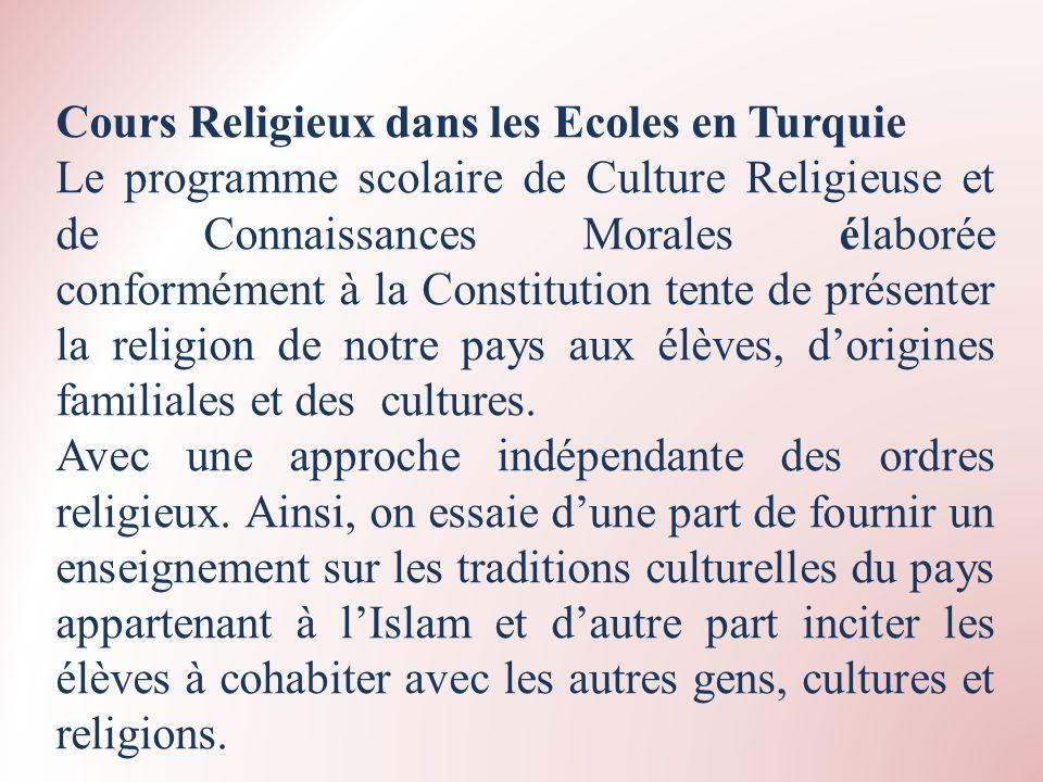 Cours Religieux dans les Ecoles en Turquie Le programme scolaire de Culture Religieuse et de Connaissances Morales élaborée conformément à la Constitu