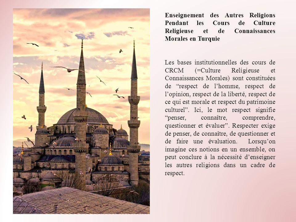 Enseignement des Autres Religions Pendant les Cours de Culture Religieuse et de Connaissances Morales en Turquie Les bases institutionnelles des cours