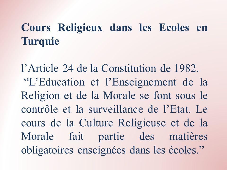 Cours Religieux dans les Ecoles en Turquie lArticle 24 de la Constitution de 1982. LEducation et lEnseignement de la Religion et de la Morale se font