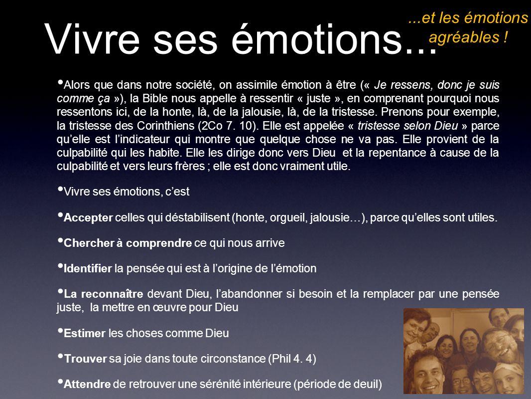 Conclusion Nos émotions sont une fenêtre ouverte sur nos pensées.