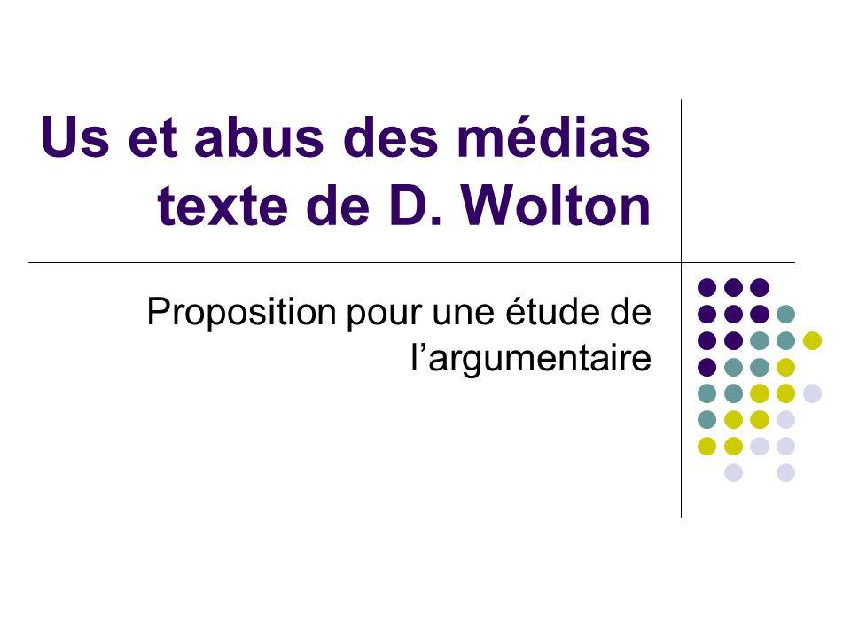 Us et abus des médias texte de D. Wolton Proposition pour une étude de largumentaire