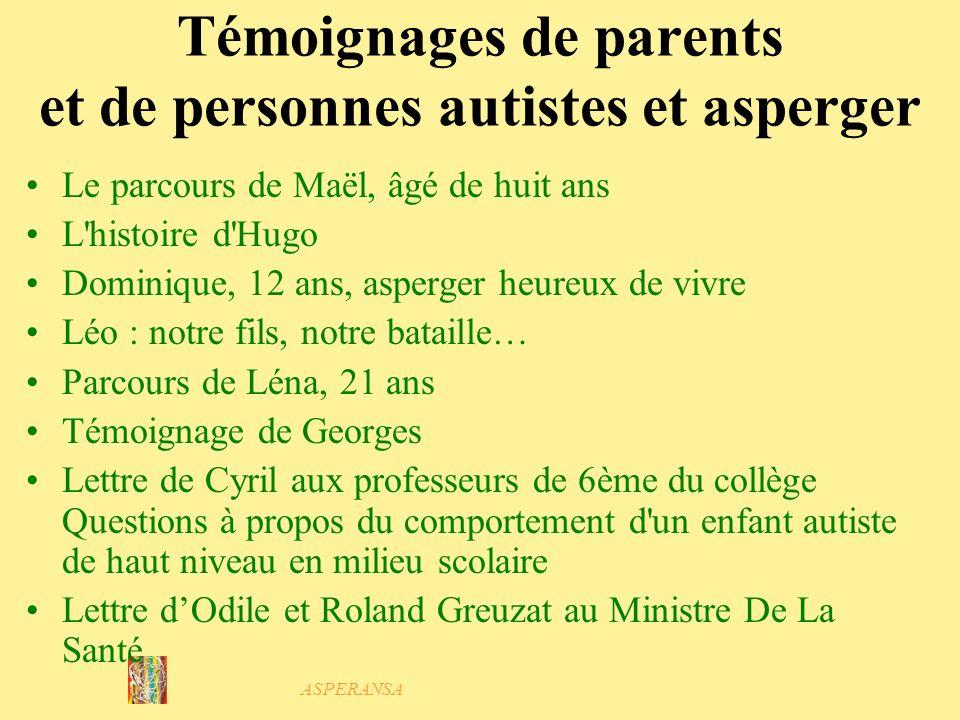 ASPERANSA Le site Internet www.asperansa.org * Le syndrome d'Asperger et l'autisme de haut niveau * Obtenir un diagnostic * Que peut-on faire ? * Témo