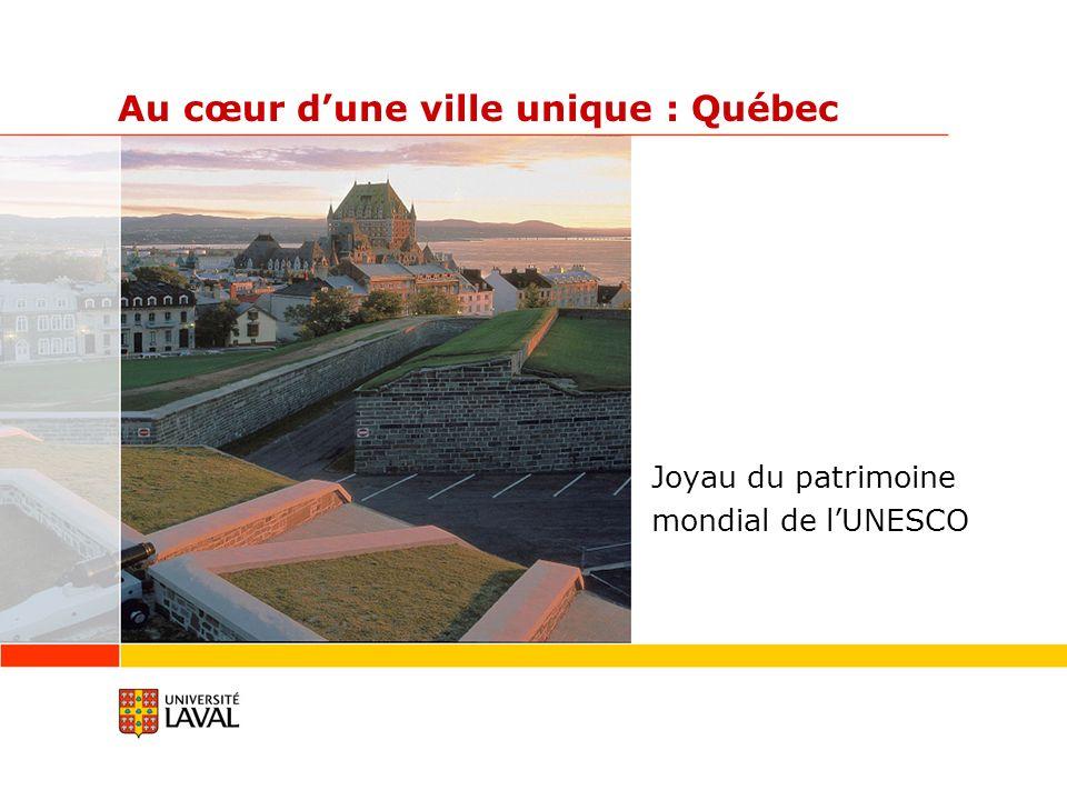 Au cœur dune ville unique : Québec Joyau du patrimoine mondial de lUNESCO