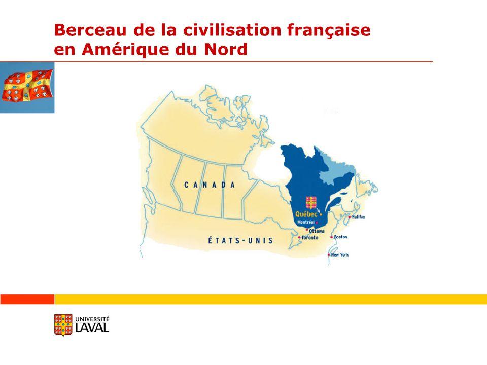 Berceau de la civilisation française en Amérique du Nord