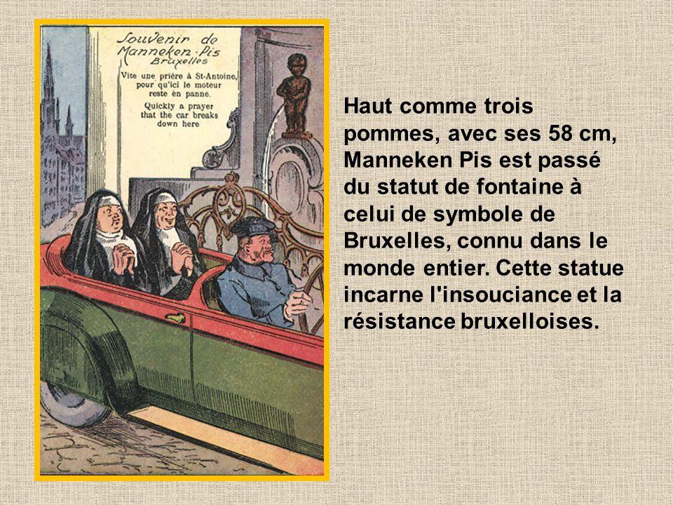 Haut comme trois pommes, avec ses 58 cm, Manneken Pis est passé du statut de fontaine à celui de symbole de Bruxelles, connu dans le monde entier.
