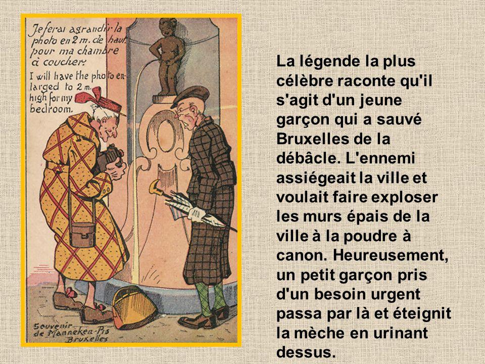 La légende la plus célèbre raconte qu il s agit d un jeune garçon qui a sauvé Bruxelles de la débâcle.