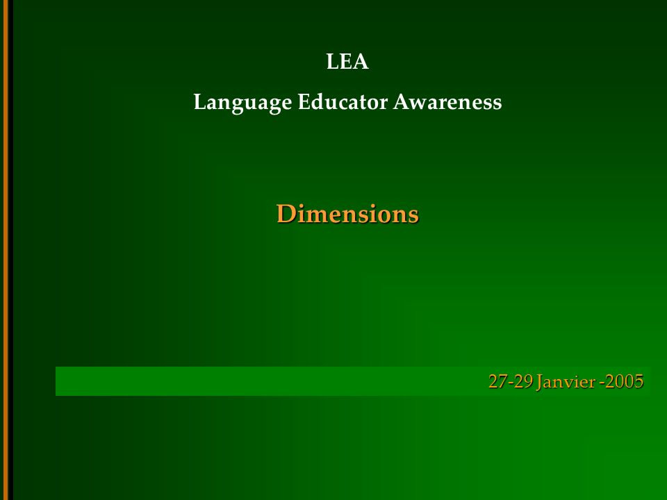 Dimensions LEA Language Educator Awareness 27-29 Janvier -2005